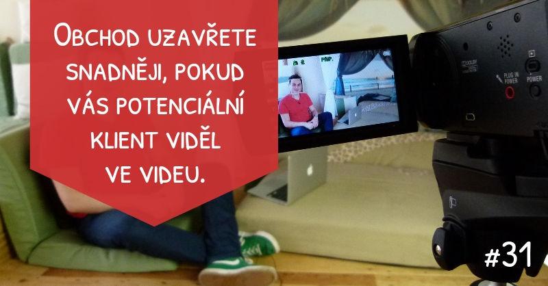 Obchod uzavřete snadněji, pokud vás potenciální klient viděl ve videu.