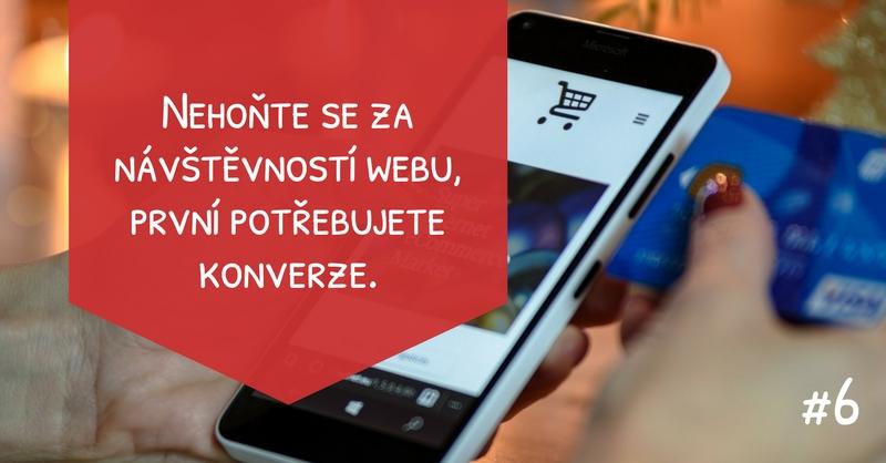 Nehoňte se za návštěvností webu, první potřebujete konverze.