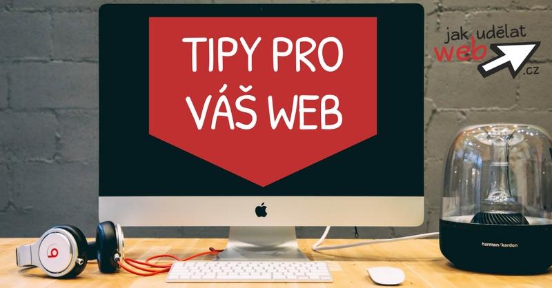 Tipy pro váš web